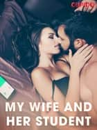 My Wife and Her Student ebook by Cupido, Saga Egmont