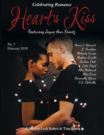 Heart's Kiss: Issue 7, Febraury 2018: Featuring Jayne Ann Krentz - Heart's Kiss, #7 ebook by Jayne Ann Krentz,Melinda Curtis,L. Penelope