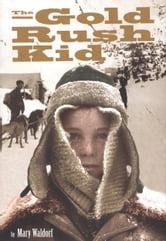 The Gold Rush Kid ebook by Mary Waldorf