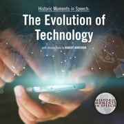 The Evolution of Technology audiobook by the Speech Resource Company, the Speech Resource Company, the Speech Resource Company