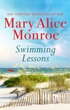 Swimming Lessons ebook by Mary Alice Monroe