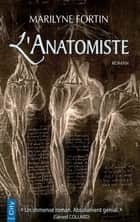 L'anatomiste eBook by Marilyne Fortin