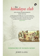 The Himalaya Club and Other Entertainments from the Raj ebook by John Lang