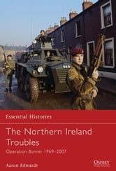 The Northern Ireland Troubles - Operation Banner 1969-2007 ebook by Aaron Edwards