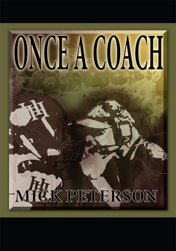 Once A Coach ebook by Mick Peterson