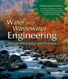 Water and Wastewater Engineering ebook by Mackenzie L Davis