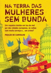 Na terra das mulheres sem bunda ebook by Kobo.Web.Store.Products.Fields.ContributorFieldViewModel