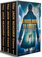 The Jack Reacher Cases (Books #1, #2 & #3) eBook by Dan Ames