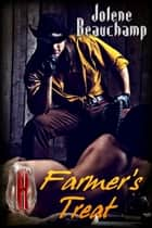 A Farmer's Treat ebook by Jolene Beauchamp