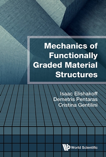 Mechanics of functionally graded material structures ebook by isaac mechanics of functionally graded material structures ebook by isaac elishakoffdemetris pentarascristina gentilini fandeluxe Choice Image