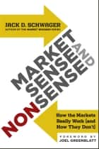 Market Sense and Nonsense ebook by Jack D. Schwager,Joel Greenblatt