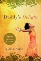 Daddy's Delight ebook by Karia Bunting