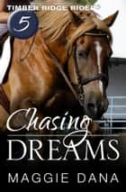 Chasing Dreams ebook by Maggie Dana