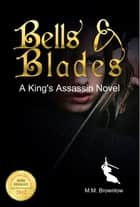 Bells & Blades ebook by M.M. Brownlow