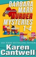 Barbara Marr Mysteries Boxed Set ebook by Karen Cantwell