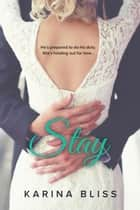 Stay ebook by Karina Bliss
