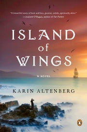 Island of Wings - A Novel ebook by Karin Altenberg