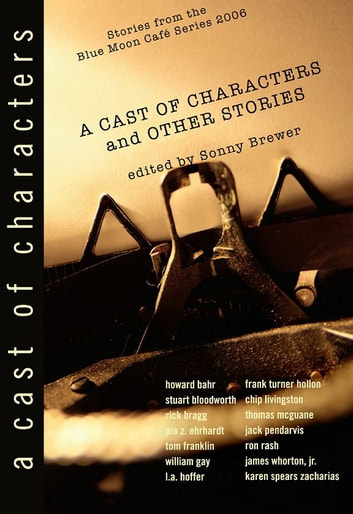 A Cast of Characters ebook by Sonny Brewer