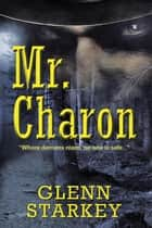 Mr. Charon ebook by Glenn Starkey
