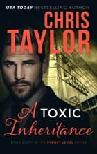 A Toxic Inheritance eBook by Chris Taylor