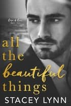 All The Beautiful Things ebook by
