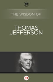 The Wisdom of Thomas Jefferson ebook by Philosophical Library