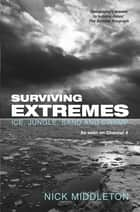 Surviving Extremes - Ice, Jungle, Sand and Swamp eBook by Nick Middleton