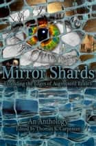 Mirror Shards: Volume One ebook by Thomas K. Carpenter
