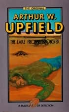 The Lake Frome Monster - An Inspector Bonaparte Mystery #29 featuring Bony, the first Aboriginal detective ebook by Arthur W. Upfield