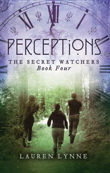 Perceptions - The Secret Watchers (Book Four) ebook by Lauren Lynne