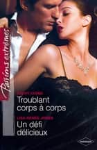Troublant corps à corps - Un défi délicieux ebook by Kathy Lyons, Lisa Renee Jones