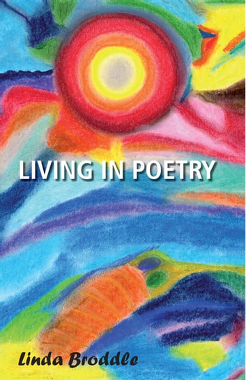 Living in Poetry ebook by Linda Broddle