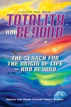 Totality and Beyond - The Search for the Origin of Life — and Beyond ebook by Robert Shapiro