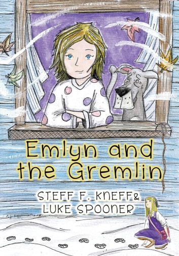 Emlyn and the Gremlin ebook by Steff F. Kneff