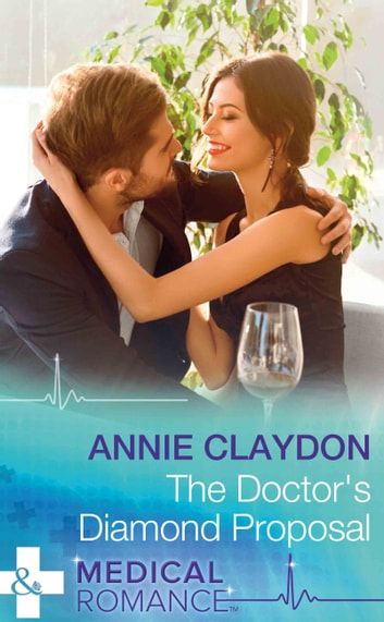 The Doctor's Diamond Proposal (Mills & Boon Medical) ebook by Annie Claydon
