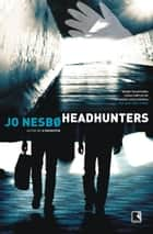 Headhunters ebook by Jo Nesbø