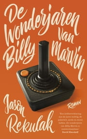 De wonderjaren van Billy Marvin ebook by Jason Rekulak, Els van Son