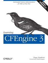 Learning CFEngine 3 - Automated system administration for sites of any size ebook by Zamboni