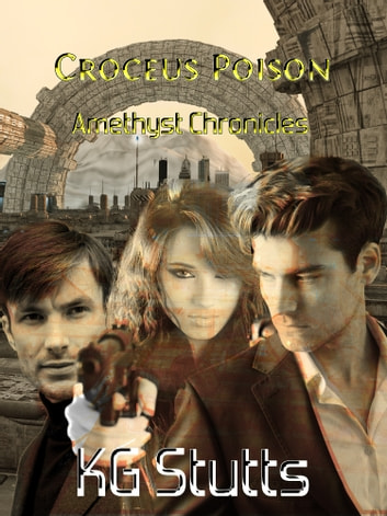 Croceus Poison - Amethyst Chronicles ebook by KG Stutts