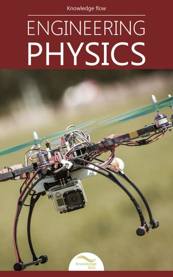Engineering Physics - by Knowledge flow ebook by Knowledge flow