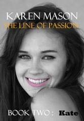 Kate (The Line of Passion Trilogy - book 2) ebook by Karen Mason