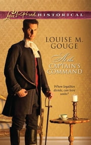 At the Captain's Command (Mills & Boon Love Inspired) ebook by Louise M. Gouge