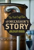 The McCashin's Story - How Craft Beer Got Started in New Zealand ebook by McCashins