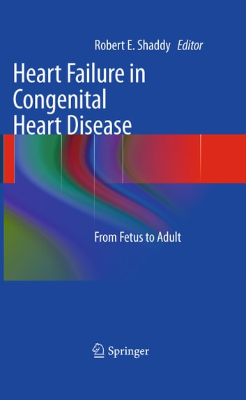 Heart Failure in Congenital Heart Disease: - From Fetus to Adult ebook by