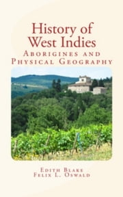 History of West Indies ebook by Felix L.  Oswald,Edith B.  Blake