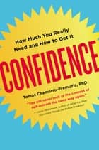Confidence ebook by Tomas Chamorro-Premuzic, Ph.D.
