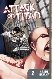 Attack on Titan - Volume 2 ebook by Kobo.Web.Store.Products.Fields.ContributorFieldViewModel