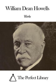 Works of William Dean Howells ebook by William Dean Howells