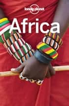 Lonely Planet Africa ebook by Lonely Planet, Anthony Ham, Brett Atkinson,...