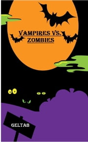Vampires vs. Zombies ebook by Geltab